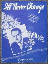 I'll Never Change Successfully Introduced by Vince Lopez 1944 Sheet Music