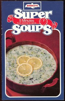 Birds Eye Super Soups 1981 Five Mintute Recipes