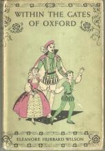 Within the Gates of Oxford by Eleanore Hubbard Wilson 1940 1st edition with DJ