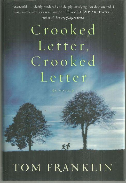 Crooked Letter Crooked Letter by Tom Franklin 2010 1st edition with Dust Jacket