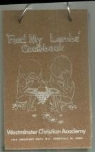 Feed My Lambs' Cookbook by the Westminster Christian Academy Huntsville Alabama