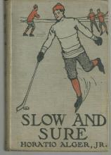 Slow and Sure or From the Street to the Shop by Horatio Alger 1920
