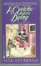 Quiche Before Dying by Jill Churchill A Jane Jeffry Cozy Mystery 1993