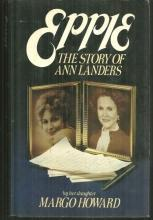 Eppie The Story of Ann Landers by Margo Howard 1982 1st edition with Dustjacket