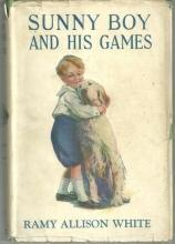 Sunny Boy and His Games by Ramy Allison White 1923 with Dust Jacket #6