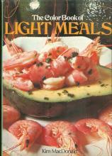 Color Book of Light Meals by Kim MacDonald 1977 with Dust Jacket