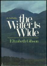 Water is Wide by Elizabeth Gibson 1984 1st ed DJ A Novel of Northern Ireland