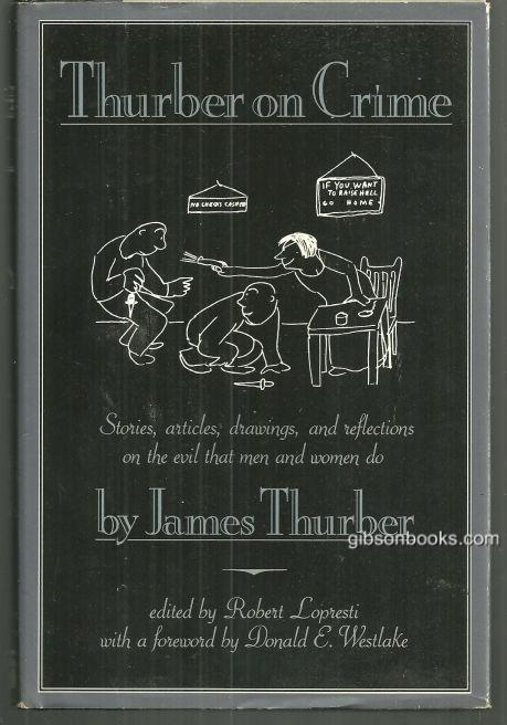 Thurber on Crime Stories, Articles, Drawings, and Reflections on Evil 1991 DJ