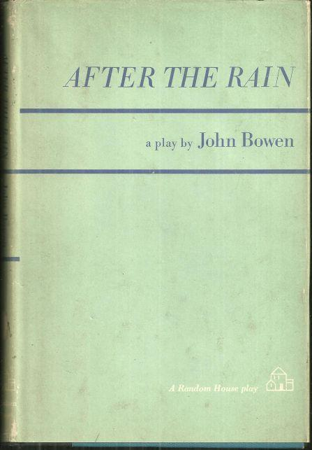 After the Rain A Play by John Bowen 1967 with Dust Jacket