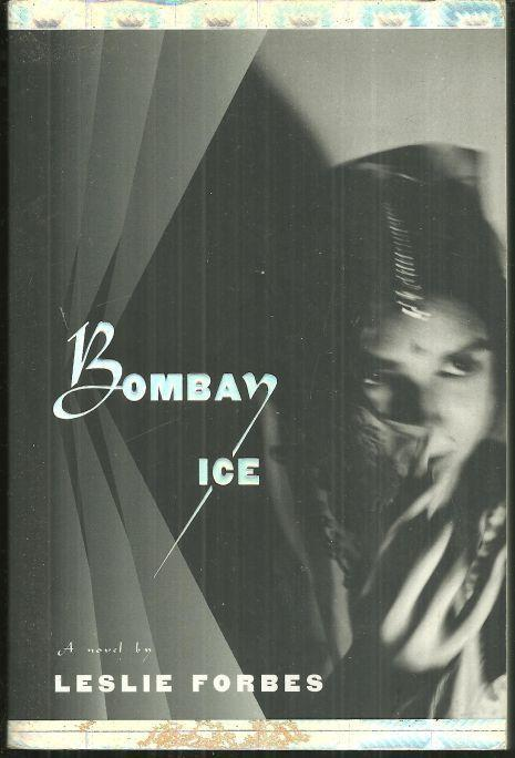 Bombay Ice by Leslie Forbes 1989 Advance Review Copy Mystery Fiction