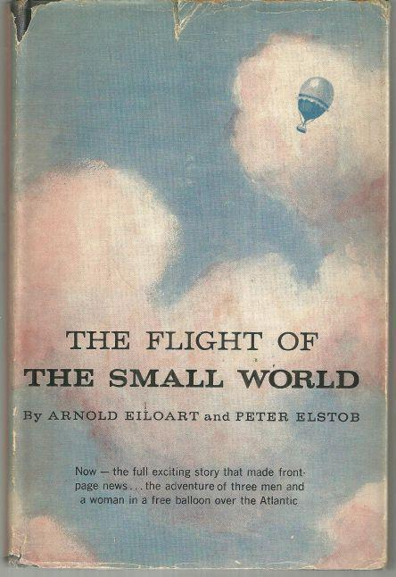 Flight of the Small World by Arnold Eiloart 1959 1st edition with Dust Jacket