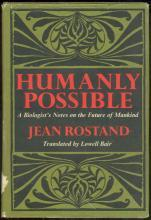 Humanly Possible by Jean Rostand 1973 1st edition with Dust Jacket