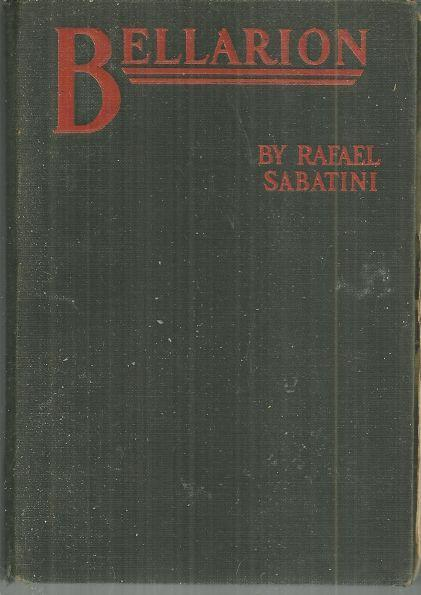 Bellarion the Fortunate a Romance by Rafael Sabatini 1926 1st edition Adventure