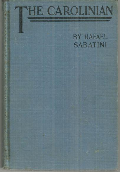 Carolinian by Rafael Sabatini 1930 Vintage Adventure Novel