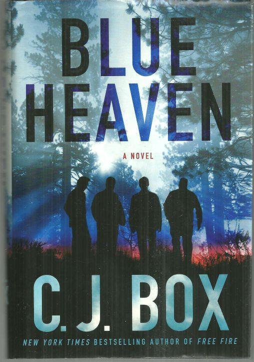 Blue Heaven a Joe Pickett Novel by C. J. Box 2007 1st edition with Dust Jacket
