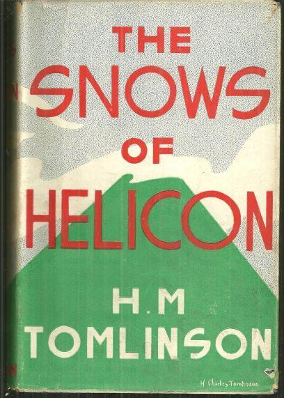 Snows of Helicon by H. M. Tomlinson 1933 1st edition with Dust Jacket Novel