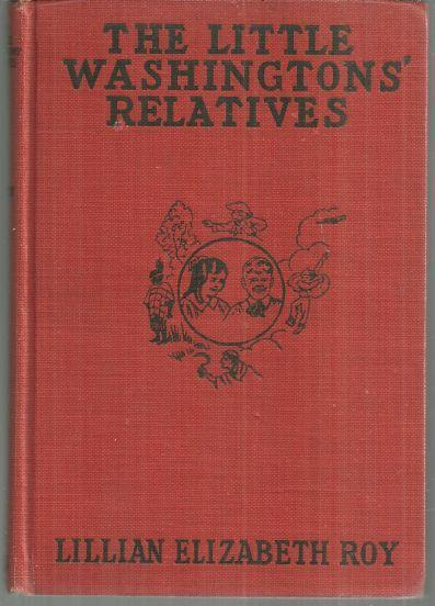 Little Washingtons' Relatives by Lillian Elizabeth Roy 1918 Children's Series