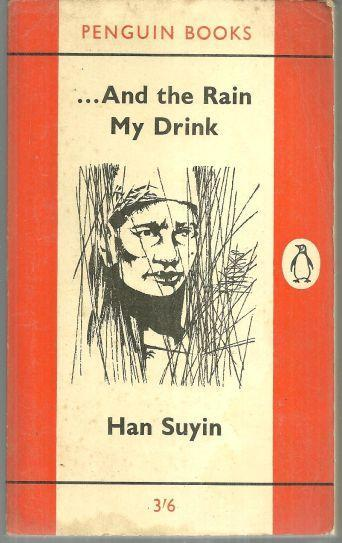 And the Rain My Drink by Han Suyin 1961 Penguin Classic