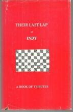 Their Last Lap at Indy a Book of Tributes by Denonie Barber 1980 with Dustjacket
