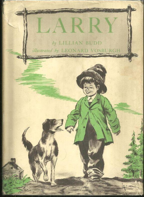 Larry by Lillian Budd Illustrated by Leonard Vosburgh 1968 Picture Book with DJ