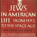 Jews in American Life from 1492 to the Space Age by Tina Levitan 1969 1st ed DJ