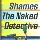 Naked Detective by Laurence Shames 2000 1st edition with Dust Jacket Mystery