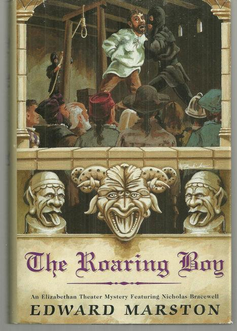Roaring Boy an Elizabethan Theater Mystery by Edward  Marston 1995 with DJ