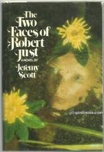 Two Faces of Robert Just by Jeremy Scott 1980 1st edition with Dust Jacket