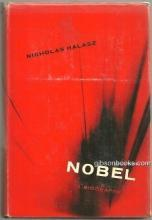 Nobel a Biography by Nicholas Halasz 1959 1st edition with Dust Jacket