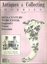 Antiques and Collecting Hobbies Magazine August 1986 18th Century Worcester