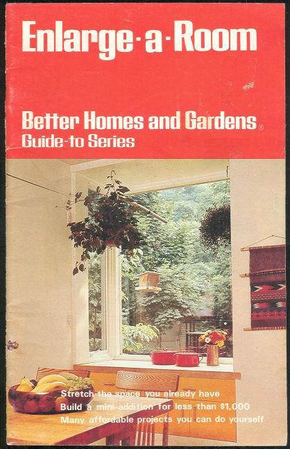 Better Homes and Gardens Enlarge a Room Guide to Series 1975 Do It Yourself