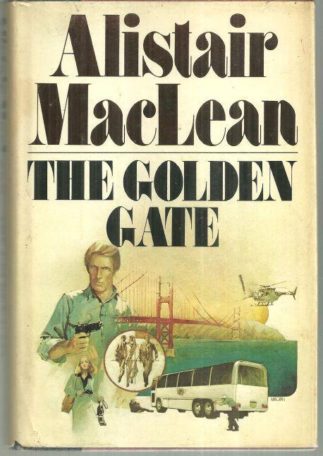 Golden Gate by Alistair MacLean 1976 1st edition with Dust Jacket Thriller