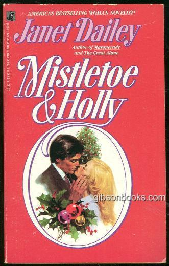 Mistletoe and Holly by Janet Dailey 1985 Holiday Romance
