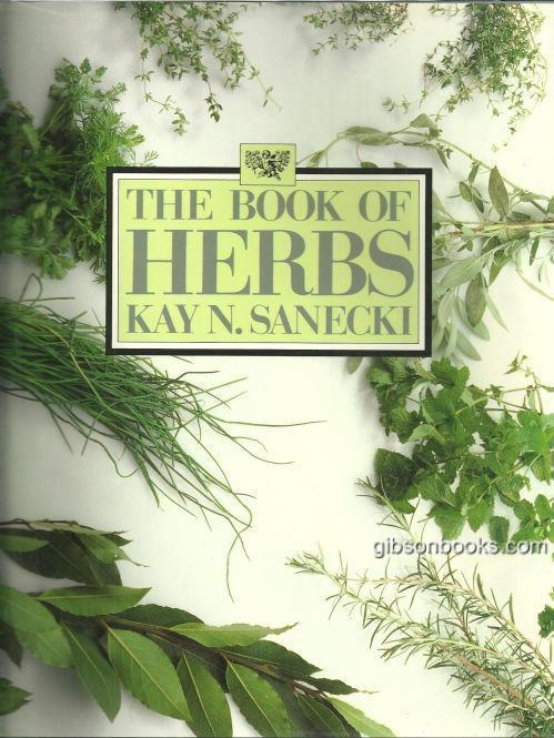 Book of Herbs by Kay Sanecki 1985 with Dust Jacket Color Illustrations
