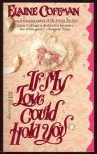 If My Love Could Hold You by Elaine Coffman 1989 Romance