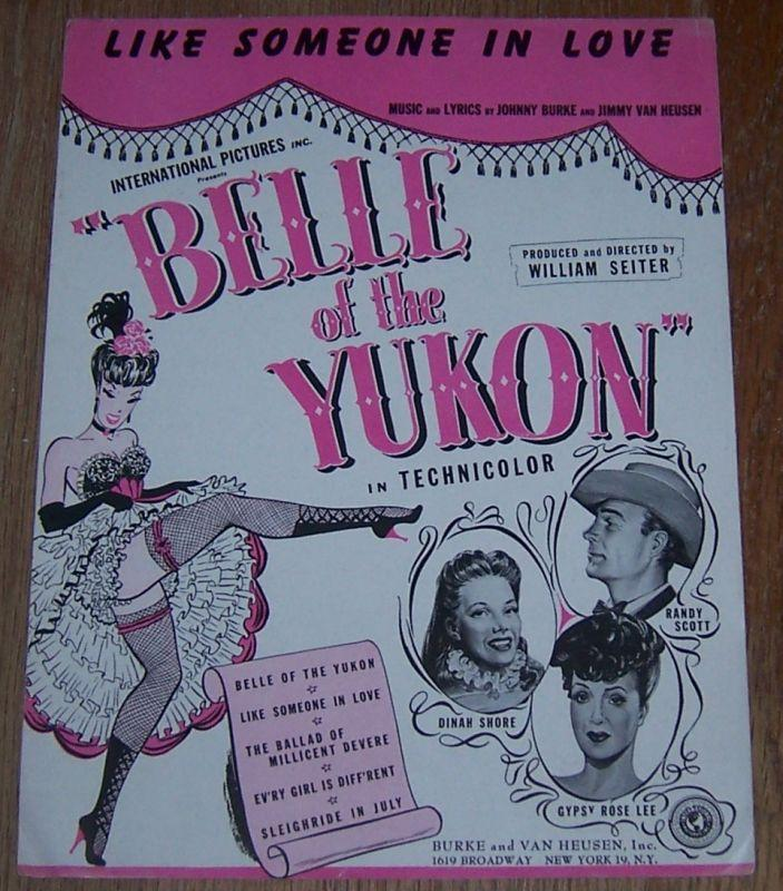 Like Someone in Love From Belle of Yukon Starring Dinah Shore and Gypsy Rose Lee
