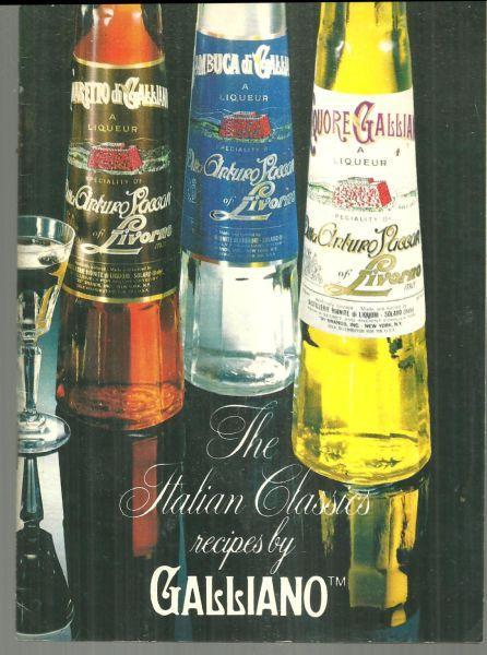 Recipes By Galliano Italian Classics 1978 Drinks Desserts and the Art of Flaming