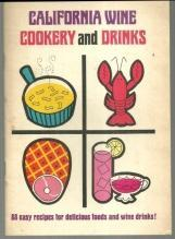California Wine Cookery and Drinks 88 Easy Recipes for Delicious Foods & Drinks