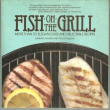 Fish on the Grill More Than 70 Elegant, Easy, and Delectable Recipes 1986
