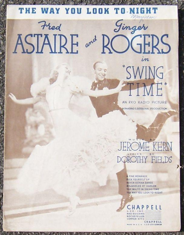Way You Look to-Night From Swing Time Starring Fred and Ginger 1936 Music