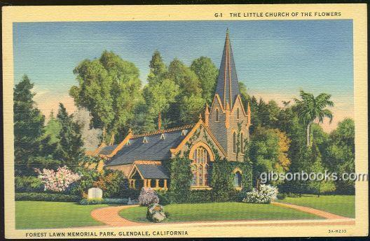Postcard of Little Church of the Flowers, Forest Lawn Memorial Park Glendale CA