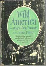 Wild America by Roger Tory Peterson and James Fisher 1955 with DJ Illustrated