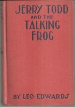 Jerry Todd and the Talking Frog by Leo Edwards Illustrated by Bert Salg 1925