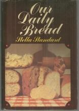 Our Daily Bread 366 Recipes for Wonderful Breads by Stella Standard 1970 w/DJ