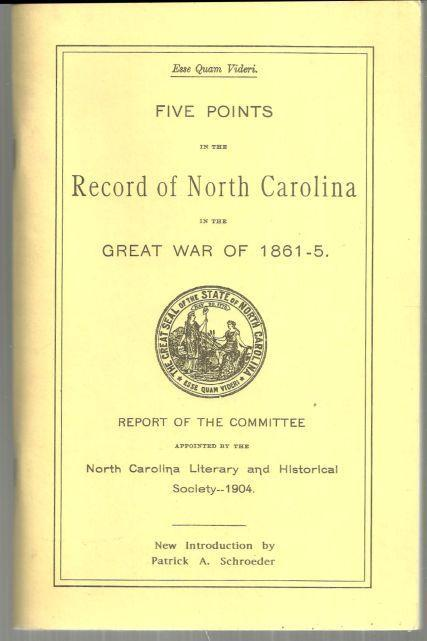 Five Points in the Record of North Carolina in the Great War of 1861-5 Illus