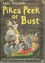Pikes Peak or Bust by Earl Wilson Illustrated by John Groth 1946 1st edition DJ
