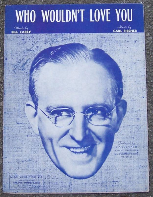 Who Wouldn't Love You Sung by Kay Kyser 1943 Sheet Music