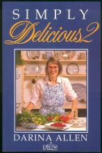Simply Delicious 2 by Darina Allen 1990 Cookbook Based on Her Television Program