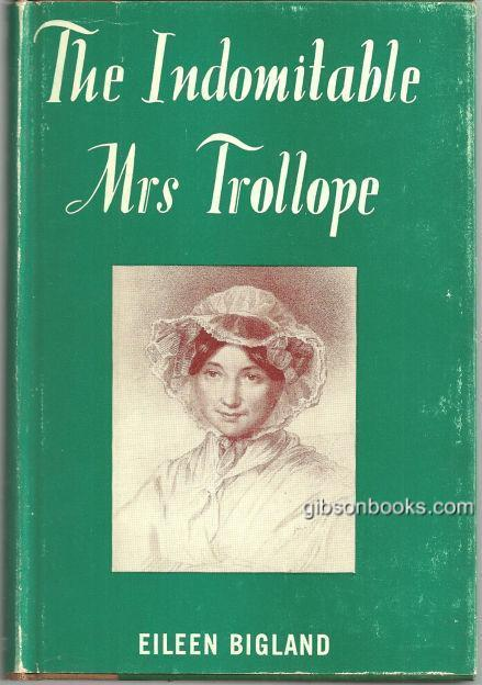 Indomitable Mrs. Trollope by Eileen Bigland 1954 1st edition with Dust Jacket