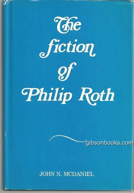 Fiction of Philip Roth by John McDaniel 1974 1st edition with Dust Jacket